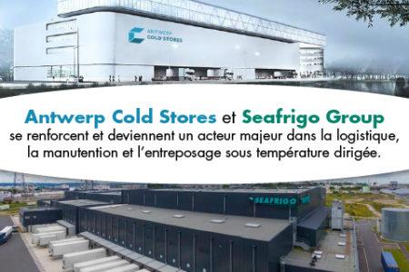 Antwerp Cold Stores Seafrigo, un nouvel acteur clé en Belgique !